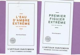 L' ARTISAN PARFUMEUR  2 Cartes ***L'Eau D'ambre Extrême*** Et*** Premier Figuier Extrême *** - Cartes Parfumées