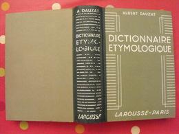 Dictionnaire étymologique.  Albert Dauzat. Larousse 1943 - Dictionnaires