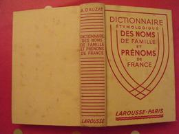 Dictionnaire étymologique Des Noms De Famille Et Prénoms De France. Albert Dauzat. Larousse 1951 - Dictionnaires