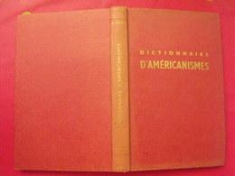 Dictionnaire D'américanismes. Termes Américains Et Leur équivalent Exact En Français. Etienne Deal. Dauphin 1956 - Dictionnaires