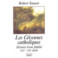 Les Cevennes Catholiques Robert Sauzet +++TBE+++ PORT GRATUIT - Historia