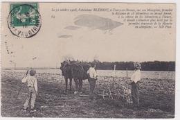 Aviateur Bleriot Toury En Beauce 1908 28 Km Sur Monoplan Laboureur Et Chevaux - ....-1914: Vorläufer