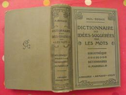 Dictionnaire Des Idées Suggérées Par Les Mots. Paul Rouaix. Armand Colin 1908 - Dictionnaires