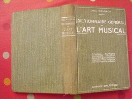 Dictionnaire Général De L'art Musical, Mots : Origine, Sens. Musiciens. Paul Rougnon. Delagrave 1935 - Dictionnaires