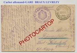 CACHET Allemand De Gare-BRAUX LEVREZY Sur CP Montherme-GUERRE 14-18-1WK-France-08-Feldpost- - Autres Communes