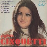 45T. GIGLIOLA CINQUETTI.  Il Faut Sortir - Le Tandem - Mon Petit Doigt - Le Chemin Qui Mene A L'amour - World Music