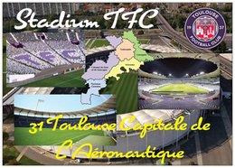 Stade De Football - T.F.C. TOULOUSE - Carte Géo De La Hte Garonne -  Capitale De L'Aéronautique - Cpm - Vierge - - Soccer