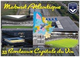 Stade De Football - Stade Matmut Atlantique - BORDEAUX - Carte Géo De La Gironde - Capitale Du Vin - Cpm - Vierge - - Football