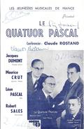 """""""JEUNESSES MUSICALES DE FRANCE"""" - LE QUATUOR PASCAL  CONFERENCIER :CLAUDE ROSTAND-JACQUES DUMONT.MAURICECRUT.LEON PASCAL - Programs"""
