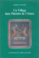 "Livre "" Un Village Dans L'histoire De L'alsace (La Robertsau-Ruprechtsau)  Robert Pfister ( Dédicacé)-TBE - Bücher, Zeitschriften, Comics"