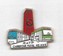 Pin's  Ville, Bus, Métro, Transports  R A T P  CARREFOUR  PLEYEL  40  ANS, SAINT  DENIS ( 93 )  Signé ARTHUS  BERTRAND - Transports
