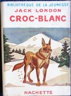 Jack London - Croc-Blanc - Bibliothèque De La Jeunesse - ( 1950 ) - Bücher, Zeitschriften, Comics