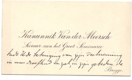 Visitekaartje - Carte Visite - Kanunnik Van Der Meersch - Brugge - Leraar Seminarie - Cartoncini Da Visita
