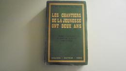 Livre Sur Les Cjf Les Chantiers De La Jeunesse Ont Deux Ans - 1939-45