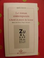 Le Roman Comtemporain, Liberté Et Plaisir Du Lecteur; Béatrice Bloch. L'harmattan 1998. Sarraute Pinget Butor Des Forêts - Books, Magazines, Comics