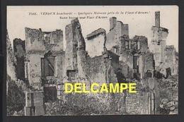 DD / GUERRE 1914-18 / VERDUN (MEUSE) / VERDUN BOMBARDÉ / QUELQUES MAISONS PRÈS DE LA PLACE D' ARMES - Guerre 1914-18