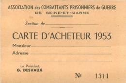 ASSOCIATION DES COMBATTANTS PRISONNIERS DE GUERRE DE SEINE ET MARNE CARTE D'ACHETEUR 1953 - 1939-45
