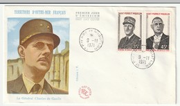 FDC - St Pierre Et Miquelon - 1971 - Général De Gaulle - FDC