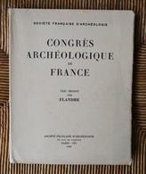 Livre 1962 Société Française D'archéologie Congrès Archéologique De France CXXe Session Flandre Bruges Courtrai église - Arqueología