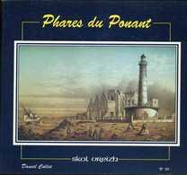 Livre -  Les Phares Du Ponant - L'éclairage Des Côtes Du Finistère De La Fin Du Xviieme Siècle à 1920 Par D Collet - Bretagne