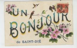 """SAINT DIÉ - Jolie Carte Fantaisie Fleurs Et Oiseaux """"Un Bonjour De SAINT DIÉ """" - Saint Die"""