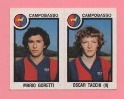 Figurina Panini 1982/83 - Campobasso, Mario Goretti E Oscar Tacchi - Trading Cards