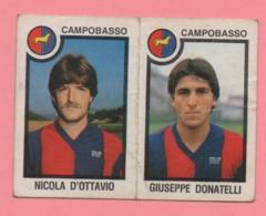Figurina Panini 1982/83 - Campobasso, Nicola D'Ottavio E Giuseppe Donatelli - Trading Cards