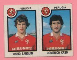 Figurina Panini 1982/83 - Perugia, Dario Sanguin E Domenico Caso - Trading Cards