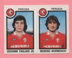 Figurina Panini 1982/83 - Perugia, Giovanni Pagliari E Moreno Morbiducci - Trading Cards
