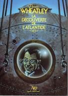 LA DECOUVERTE DE L'ATLANTIDE De Dennis WHEATLEY NEO N° 101 Tirage Limité. Voir Description Et Scans - Fantastici