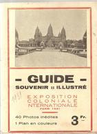 Guide Souvenir Illustré Exposition Coloniale Internationale De Paris En 1931 - Dépliants Touristiques