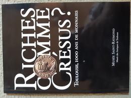 Riches Comme Crésus ? Toulouse, 1000 Ans De Monnaies - Livres & Logiciels