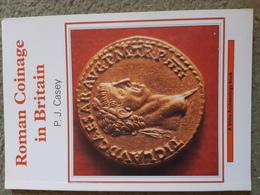 P.J.Casey, Roman Coinage In Britain, Shire Publications, 2002, 64p - Livres & Logiciels
