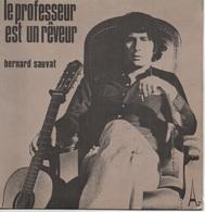 45T. Bernard SAUVAT.    Le Professeur Est Un Rêveur  -  Je Te Regarde - 45 Rpm - Maxi-Single