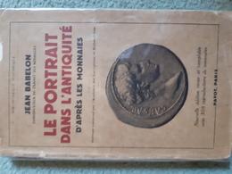 Jean Babelon, Le Portrait Dans L'Antiquité D'après Les Monnaies, Payot, 1950, 202p - Livres & Logiciels