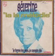 """45T. SEVERINE. """"la La Mélodie""""  -  """"je Ferme Les Yeux, Je Compte Dix"""" - 45 Rpm - Maxi-Single"""