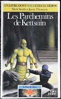 LDVELH - LA VOIE DU TIGRE - 2 - Les Parchemins De Kettsuin - Gallimard 1986 - Jeux De Société