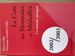 Bruno Collin, Véronique Lecomte-Collon, La Cote Des Monnaies Et Médailles, Le Monde Antique, 2002/2003 - Livres & Logiciels