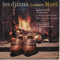 45T. LES DJINNS Chantent Noël. Minuit Chrétiens - Nuit Des Nuits - Il Est Né Le Divin Enfant - NOËL (Trois Anges Sont Ve - 45 Rpm - Maxi-Single