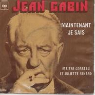 45T. JEAN GABIN.  Maintenant Je Sais  -  Maitre Corbeau Et Juliette Renard - 45 Rpm - Maxi-Single