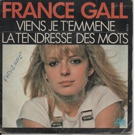 45T. France GALL. Viens Je T'emmene  -  La Tendresse Des Mots - 45 Rpm - Maxi-Single
