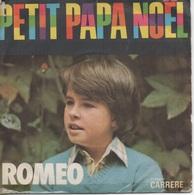 45T. ROMEO.      Petit Papa Noël  -  Ah ! Les Petites Filles - 45 T - Maxi-Single