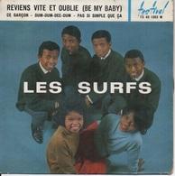 45T. LES SURFS. Reviens Vite Et Oublie (Be My Baby) - Ce Garçon - Dum-dum-dee-dum - Pas Si Simple Que ça - 45 T - Maxi-Single