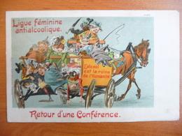 CPA - Ligue Féminine Antialcoolique - Retour D'une Conférence - 6163 - Humour