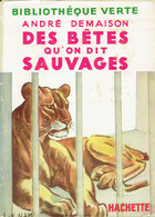 Des Bêtes Qu'on Dit Sauvages Par André Demaison (Édition 1953 - Bibliothèque Verte, Hachette) - Bibliothèque Verte