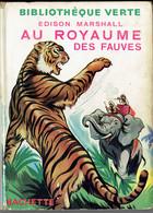 Au Royaume Des Fauves Par Edison Marshall (Édition 1953 - Bibliothèque Verte, Hachette) - Books, Magazines, Comics