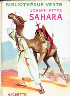 Sahara Par Joseph Peyré (Édition 1955 - Bibliothèque Verte, Hachette) - Bibliothèque Verte