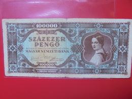 HONGRIE 100.000 PENGÔ 1945 CIRCULER (B.4) - Hungary
