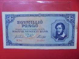 HONGRIE 1.000.000 PENGÔ 1945 CIRCULER (B.4) - Hungary