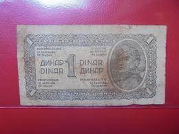 YOUGOSLAVIE 1 DINAR 1944 CIRCULER (B.4) - Yugoslavia